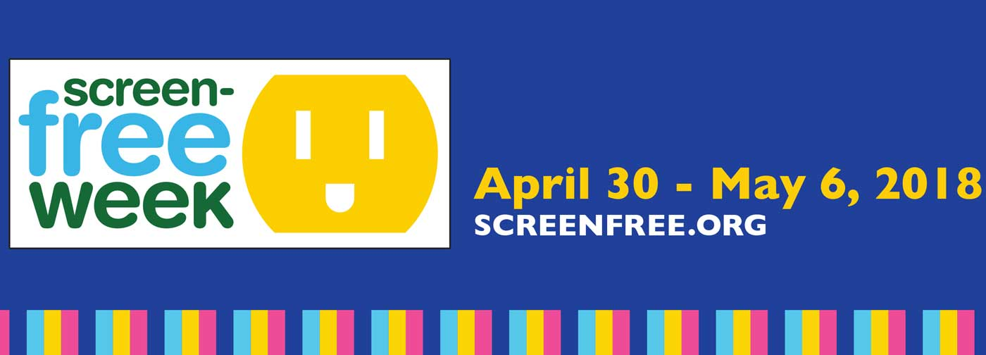 Celebrate Screen-Free Week!